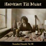 Sweedest Sounds Vol. 50 - Halvklart Till Mulet