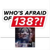 Trance Galaxy 005- Who's Afraid of 138!