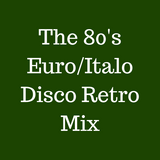The 80's Euro/Italo Disco Retro Mix