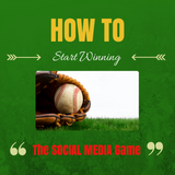 How to Start Winning the Social Media Game