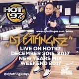 DJ FATFINGAZ LIVE ON HOT 97 NYE MIX WEEKEND 2017
