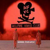 HELLFIRE VIDEO CLUB mix002: POST-APOC