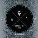 """""""WE ARE MANUCCII"""" Radio Show 010"""