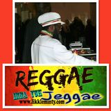 Reggae inna yuh Jeggae 19 -6 -17