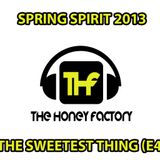 The Honey Factory - The Sweetest Thing (e4) Spring Spirit 2013