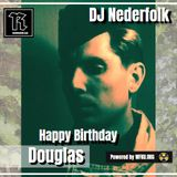 Radio & Podcast : DJ Nederfolk : Happy Birthday Douglas :)    special