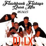Flashback Fridays Quick Mix 08.14.15