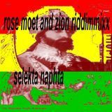 rose moet and zion riddim  selekta naphta