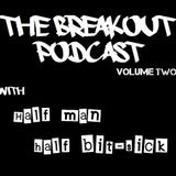 The Breakout Podcast EP2