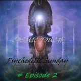 Psychedelic Sunday - Episode 2