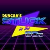 Stuck in the 80s- Duncan Newmarch