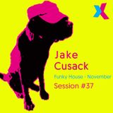 Jake Cusack - Funky House - November - Session 37
