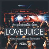 Sammy Porter And Friends - Podcast 30 [Live @ Lovejuice Warehouse Party]