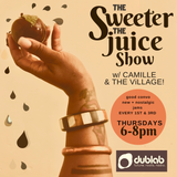 Camille and The ViLLAGE – The Sweeter The Juice Show (08.02.18)