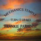 MECHANICS TEMPLE TURN IT UP MIX DJ FRANKIE PARADISE 2017.