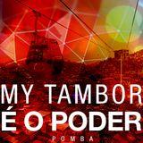 My Tambor é o Poder