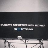 Mondays Are Better With Techno - Fnoob Techno Radio 09.05.16