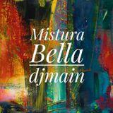 Mistura Bella Mix |djmain| Exclusive