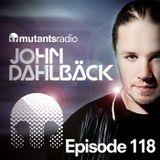 Mutants Radio With John Dahlback - Show 118