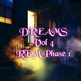 Dreams:Vol 4 REM Phase 1