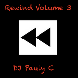 Baci Entertainment Presents Rewind (Volume 3) Mixed by DJ Pauly C