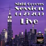 Night Grooves Session 04-29-2019