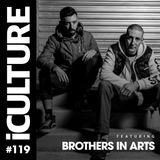iCulture #119 - Special Guest - Brothers In Arts