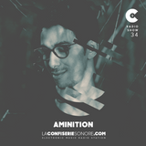 Aminition @LaConfiserieSonore - Radioshow #34