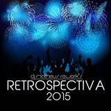 DJ MATHEUS REWORK'S RETROSPECTIVA SET 2015 VH