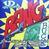 Ugly Duckling / DJ Einstein – Bang For The Buck (60 Minutes Of Ugly Duckling Classics & Rare Funk)