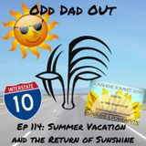 Summer Vacation and The Return of Sunshine: ODO 114