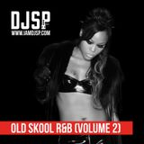DJ SP - Old Skool R&B (Volume 2)