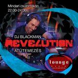 Blackman - 'ReveLution - Átütemezés' #10 - Live @ Lounge Radio 2012-08-09