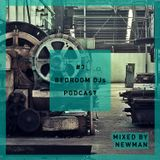 Bedroom DJs Podcast #3 Mixed by NEWMAN