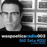 Radio Podcast 003 (Bad Data #002 w. Chris Peters)