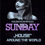 Sunday Session Part #2 // House Around The World