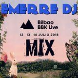 BBK LIVE 2018 MIX (EMERRE DJ)