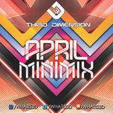 Third Dimension - April Minimix