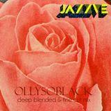Ollysoblack - JAZZVE Deep Blended & Fine Cut Mix