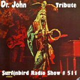SURFINBIRD RADIO SHOW # 511 TRIBUTE TO Dr JOHN