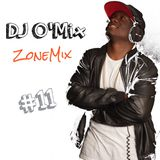 DJ O'Mix Zone Mix #11