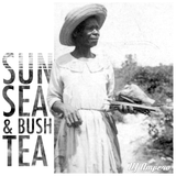 Sun, Sea & Bush Tea