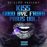"""Kiss Good Bye From Paris"" Hip Hop 2015 mix - Dj Aldo"