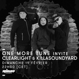 One More Tune #63 - Killasoundyard & Clearlight Guest Mix - RINSE FR - (19.02.17)