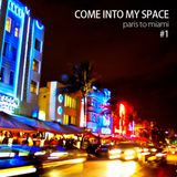 Come Into My Space #1
