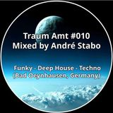 Traum Amt #010 // Mixed by André Stabo // 23.07.2017