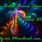 The Bella Brava Show - Show #041 - Rock Steady