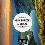 Dj Burlak - Music Horizons @ MH 123 August 2017