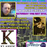 Energised With DJ Tim Featuring K' Alexi Shelby - 10/5/14/ - 103.2 Preston fm