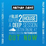 HOUSE PART 2 #BLUEedition2 | @NATHANDAWE